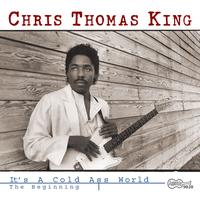 Chris Thomas King - It's A Cold Ass World