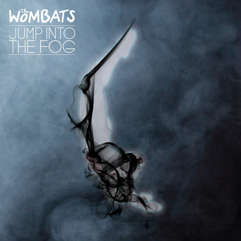 The Wombats - Jump Into The Fog