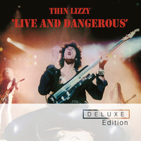 Thin Lizzy - Live And Dangerous (Deluxe Edition)