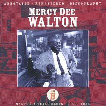 Mercy Dee Walton - Masterly Texas Blues- CD B: 1949-1955