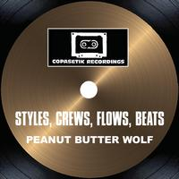 Peanut Butter Wolf - Styles, Crews, Flows, Beats (Explicit)