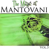 Mantovani - The Magic of Mantovani Vol.3