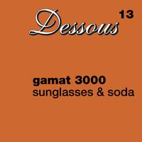 Gamat 3000 - Sunglasses & Soda
