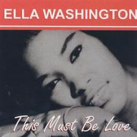 Ella Washington - This Must Be Love