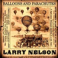 Larry Nelson - Balloons And Parachutes