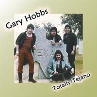 Gary Hobbs - Totally Tejano