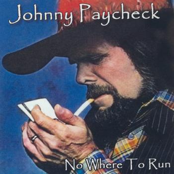 Johnny Paycheck - No Where To Run