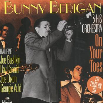 Bunny Berigan & His Orchestra - On Your Toes