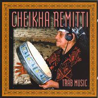 Cheikha Remitti - Trab Music
