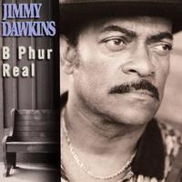 Jimmy Dawkins - B Phur Real