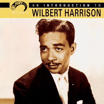 Wilbert Harrison - An Introduction to Wilbert Harrison