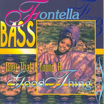 Fontella Bass - Now That I Found A Good Thing