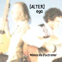 Alter Ego - Memoires d'outremer / Memories from Overseas