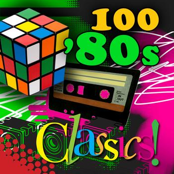 Various Artists - 100 '80s Classics (Re-Recorded / Remastered Versions)