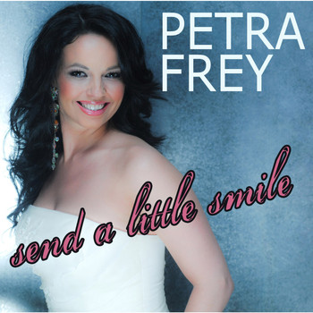 Petra Frey - Send A Little Smile