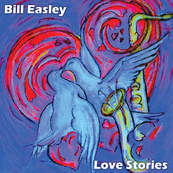 Bill Easley - Love Stories