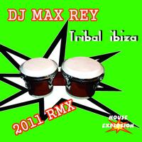 Dj Max Rey - Tribal Ibiza (2011 Remix)