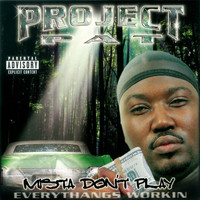 Project Pat - Mista Don't Play: Everythangs Workin'
