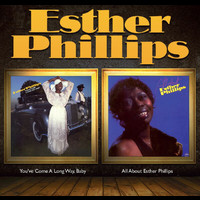 Esther Phillips - You've Come A Long Way Baby + All About Esther (2 Albums On 1)