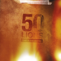 50 Lions - Time Is the Enemy (Explicit)