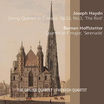 "The Griller Quartet - Haydn: String Quartet in C Major - ""The Bird"" - Hoffstetter: Quartet in F Major - ""Serenade"""