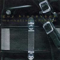 Guy Klucevsek - Guy Klucevsek - Manhattan Cascade