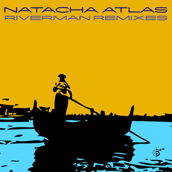 Natacha Atlas - River Man Remixes