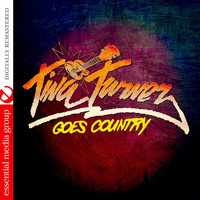 Tina Turner - Tina Turner Goes Country (Digitally Remastered)
