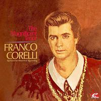 Franco Corelli - The Magnificent Tenor (Remastered Historical Recording)