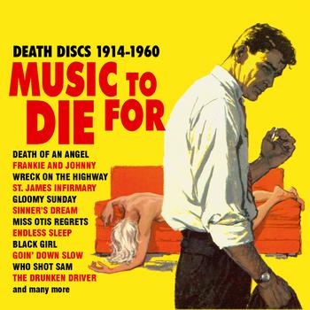 Various Artists - Music To Die For - Death Discs 1914-1960