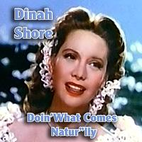 Dinah Shore - Doin' What Comes Natur'lly
