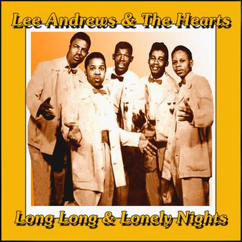 Lee Andrews & The Hearts - Long Long And Lonely Nights