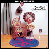 "Dean Friedman - ""Well, Well,"" Said The Rocking Chair"