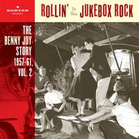 Benny Joy - Rollin' To The Jukebox Rock (The Benny Joy Story 1957-61, Vol. 2)
