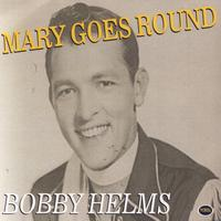 Bobby Helms - Mary Goes 'Round