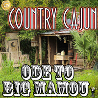 Country Cajun - Ode To Big Mamou (Remastered)