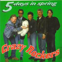 The Crazy Rockers - 5 Days In Spring