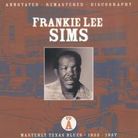Frankie Lee Sims - Masterly Texas Blues- CD A: 1953-1957