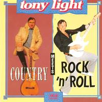 Tony Light - Country Meets Rock 'N Roll