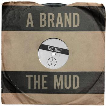 A Brand - The Mud