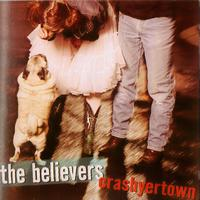The Believers - Crashyertown