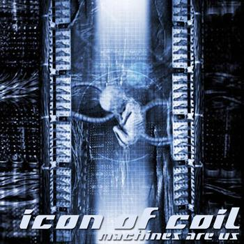 Icon Of Coil - Machines Are Us