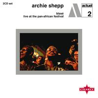 Archie Shepp - Blasé / Live At The Pan - African Festival