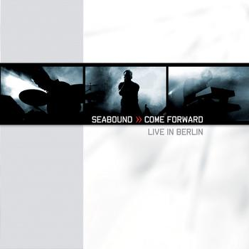 Seabound - Come Forward - Live In Berlin