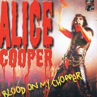 Alice Cooper - Blood On My Chopper
