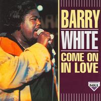 Barry White - Come On In Love
