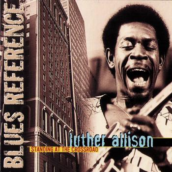 Luther Allison - Standing At the Crossroad