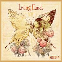 Sheena - Living Hands