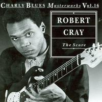 Robert Cray - The Score