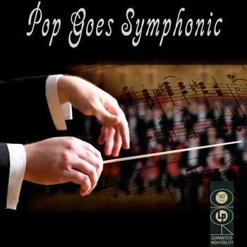 Various Artists - Pop Goes Symphonic